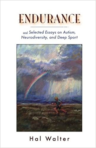 English Sample Essay Endurance And Selected Essays On Autism Neurodiversity And Deep Sport  Hal Walter  Amazoncom Books Essay Of Health also About English Language Essay Endurance And Selected Essays On Autism Neurodiversity And Deep  Business Format Essay