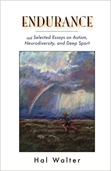 endurance and selected essays on autism neurodiversity and deep  endurance and selected essays on autism neurodiversity and deep sport