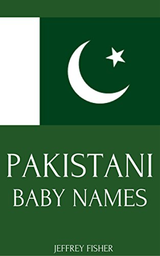 Pakistani Baby Names: Names from Pakistan for Girls and Boys (Indian Baby Names For Boys With Meaning)