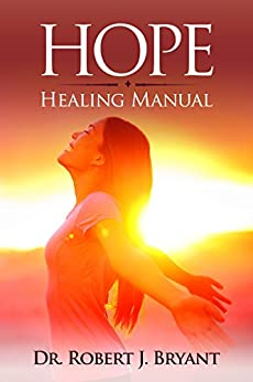 Hope Healing Manual by [Bryant, Robert J]