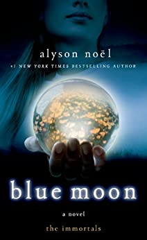 Blue Moon: The Immortals by [Noël, Alyson]