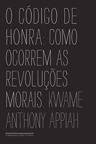 O código de honra: Como ocorrem as revoluções morais