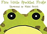 Five Little Speckled Frogs by Nikki Smith (2013-03-07)
