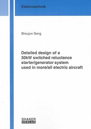 Detailed Design of a 30kw Switched Reluctance Starter/generator System Used in More/all Electric Aircraft (Berichte aus der Elektrotechnik) pdf epub
