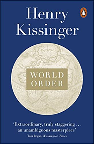 World Order: Reflections on the Character of Nations and the Course of  History: Amazon.de: Kissinger, Henry: Fremdsprachige Bücher