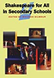 Shakespeare for All in Secondary Schools, Gilmour, Maurice, 0304339164