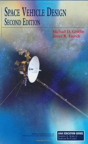 Space Vehicle Design, Second Edition (AIAA Education) (Space Vehicle Design Griffin)