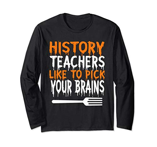 History Teachers Love Brains Halloween Costume Long Sleeve T-Shirt -