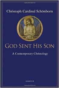 cddcb17e God Sent His Son: Christoph Cardinal Schonborn: 9781586174101: Amazon.com:  Books