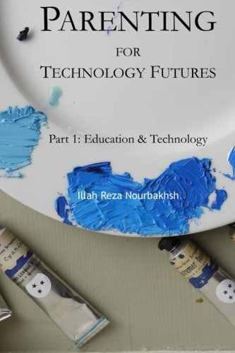 Parenting for Technology Futures: Part 1: Education & Technology