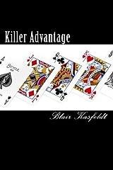 Killer Advantage by Blair W. Kasfeldt (2011-05-02) Paperback
