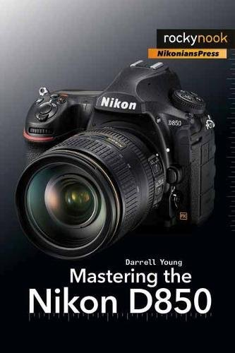Price comparison product image Mastering the Nikon D850