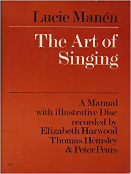 The Art of Singing: A Manual