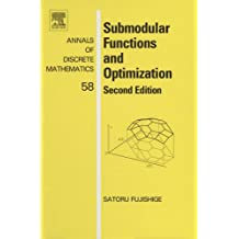 Submodular Functions and Optimization (Annals of Discrete Mathematics Book 58)