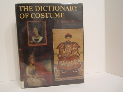 THE DICTIONARY OF COSTUME R. Turner Wilcox