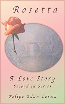 Rosetta (A Love Story Book 2) by [Lerma, Felipe Adan]