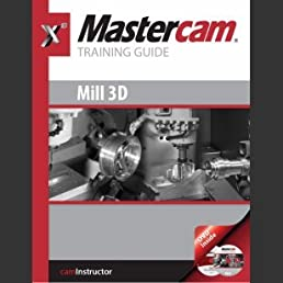 mastercam x9 training guide mill 3d matthew manton duane weidinger rh amazon com