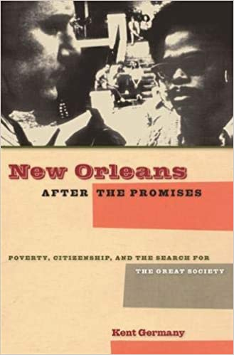 New Orleans after the Promises: Poverty, Citizenship, and