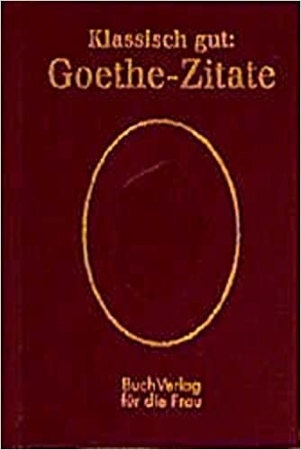 Klassisch Gut Goethe Zitate Amazonde Christel Foerster