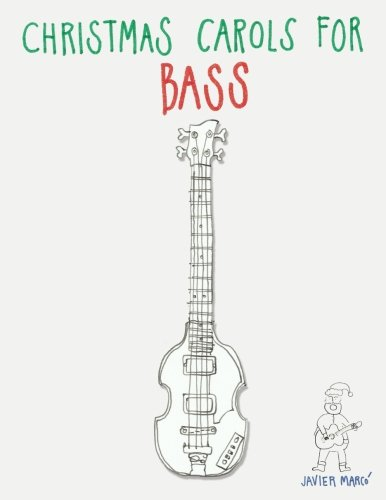 Christmas Carols for Bass: Easy Songs in Standard Notation & Tablature!