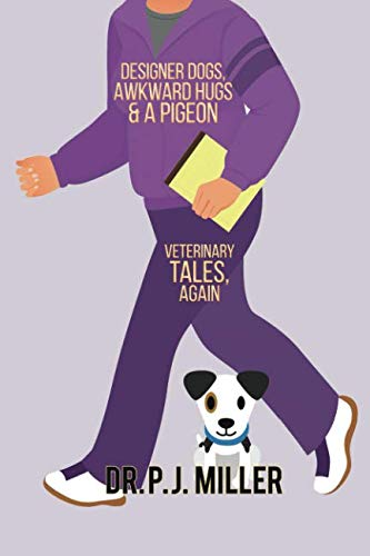 Designer Dogs, Awkward Hugs, and a Pigeon: Veterinary Tales, Again