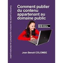 Comment publier du contenu appartenant au domaine public (French Edition)