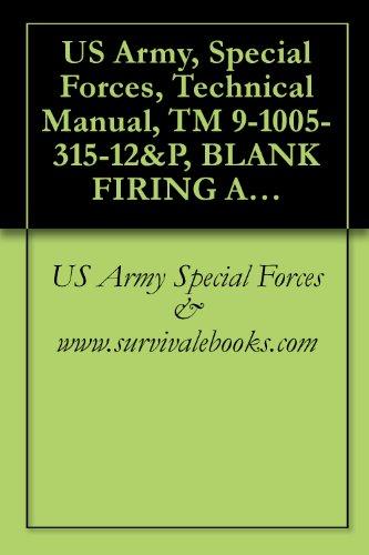 US Army, Special Forces, Technical Manual, TM 9-1005-315-12&P, BLANK FIRING ATTACHMENT (BFA) M20, for CAL. .50 M85 MACHINE GUN, 1981