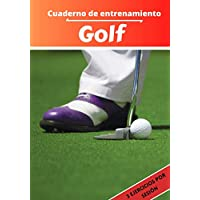 Cuaderno de entrenamiento Golf: Planificación y seguimiento de las sesiones deportivas | Objetivos de ejercicio y…