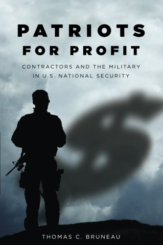 Patriots for Profit: Contractors and the Military in U.S. National Security (Stanford Security Studies)
