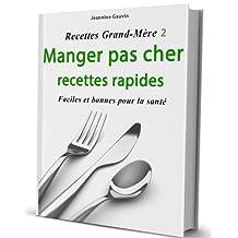 Manger pas cher, recettes rapides [Recettes Grand-Mère 2] (French Edition)