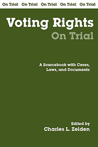 Voting Rights on Trial: A Sourcebook with Cases, Laws, and Documents (On Trial Series)