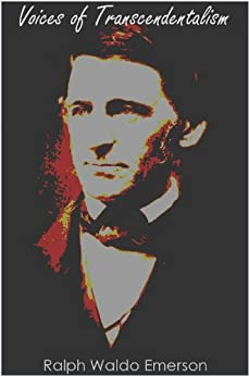 r w emerson and transcendentalism Ralph waldo emerson biography new england transcendentalism ralph waldo emerson was born in may 1803 as the fourth child in a family of eight and brought up in a family atmosphere supportive of hard work, moral discipline, and wholesome self-sacrifice.