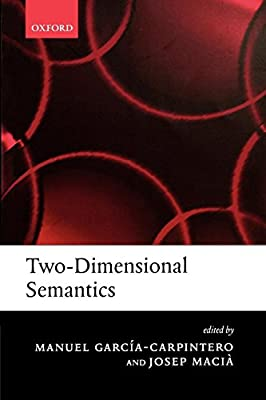 4 The Foundations of Two-Dimensional Semantics (2005)
