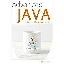 Advanced JAVA for learners: XTML, JAVA BEANS, SERVELETS, JSP, Application Development, Database Access (Learn in a Week)