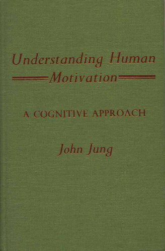 Understanding Human Motivation: A Cognitive Approach