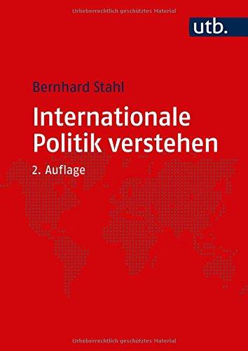 Internationale Politik verstehen: Eine Einführung
