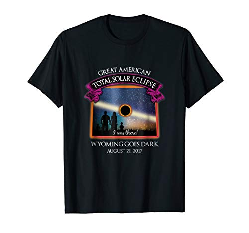 Wyoming 2017 Solar Eclipse I Was There TShirt, T-Shirt, Tee (Best Locations To See Solar Eclipse)
