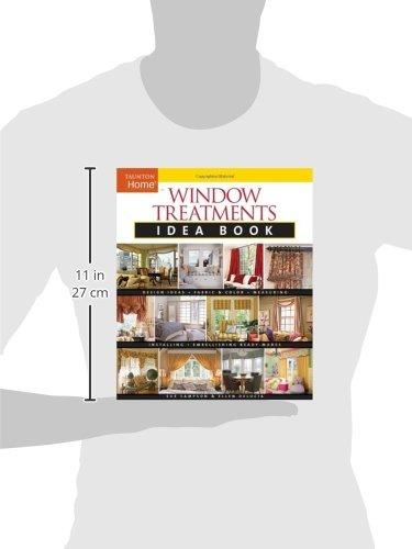 Window Treatments Idea Book: Design Ideas * Fabric & Color * Embellishing Ready (Taunton Home Idea Books) by Sampson, Sue/ Delucia, Ellen (Image #2)