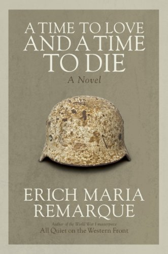 - A Time to Love and a Time to Die: A Novel
