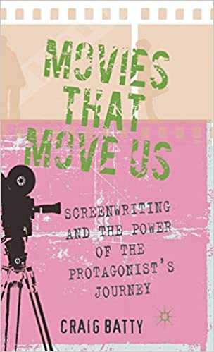 Movies That Move Us: Screenwriting and the Power of the Protagonists Journey