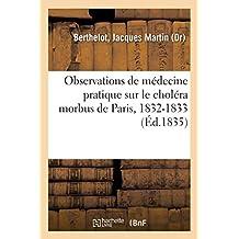Observations de Médecine Pratique Sur Le Choléra Morbus de Paris, 1832-1833
