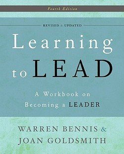 Warren G. Bennis: Learning to Lead : A Workbook on Becoming a Leader (Paperback - Revised Ed.); 2010 Edition