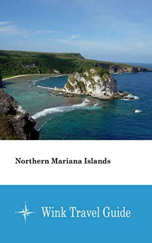 Northern Mariana Islands - Wink Travel Guide ()