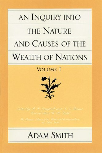 An Inquiry into the Nature and Causes of the Wealth of Nations : Volumes I and 2 (Glasgow Edition of the Works and Correspondence of Adam Smith) by Adam Smith (1982-01-01)