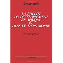 La faillite du développement en Afrique et dans le Tiers Monde: Une analyse politique (French Edition)