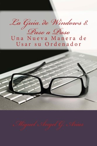 La Guía de Windows 8. Paso a Paso (Spanish Edition) (Spanish) Paperback – June 17, 2013