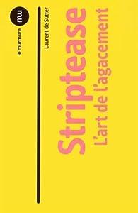 Striptease par Laurent de Sutter