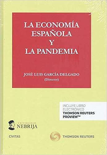 La economía española y la pandemia Papel + e-book Monografía: Amazon.es: García Delgado, José Luis: Libros