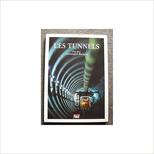 Meilleur livre électronique à télécharger Les tunnels PDF FB2 iBook by Christophe Recoura