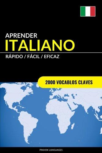 Aprender Italiano - Rapido / Facil / Eficaz: 2000 Vocablos Claves  [Languages, Pinhok] (Tapa Blanda)